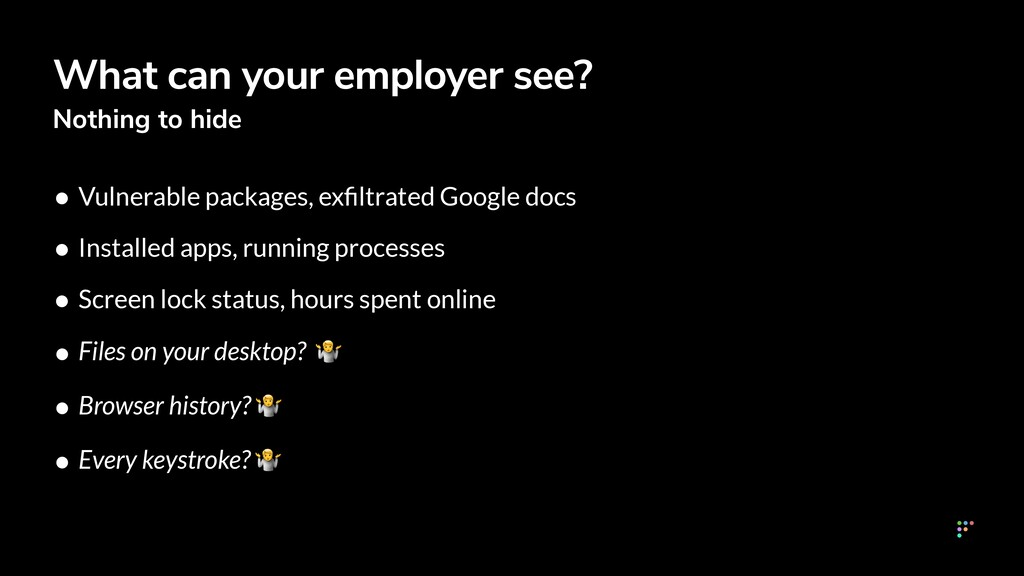 What can your employer see? Nothing to hide • V...