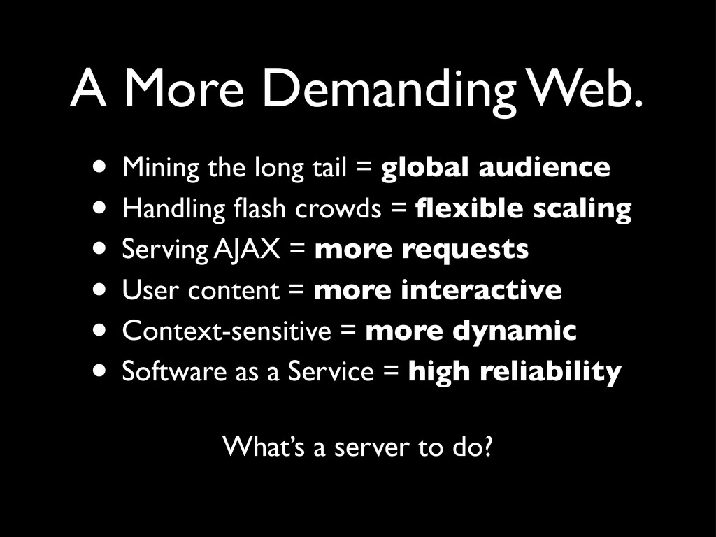 A More Demanding Web. • Mining the long tail = ...