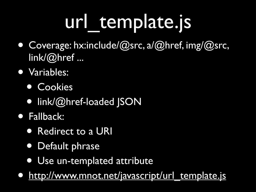 url_template.js • Coverage: hx:include/@src, a/...