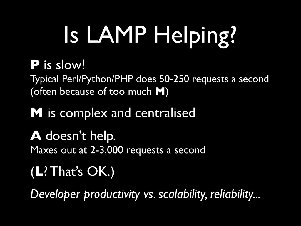 P is slow! Typical Perl/Python/PHP does 50-250 ...
