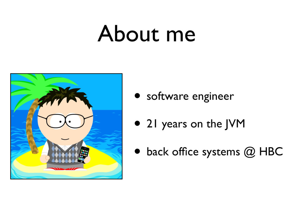• software engineer • 21 years on the JVM • bac...