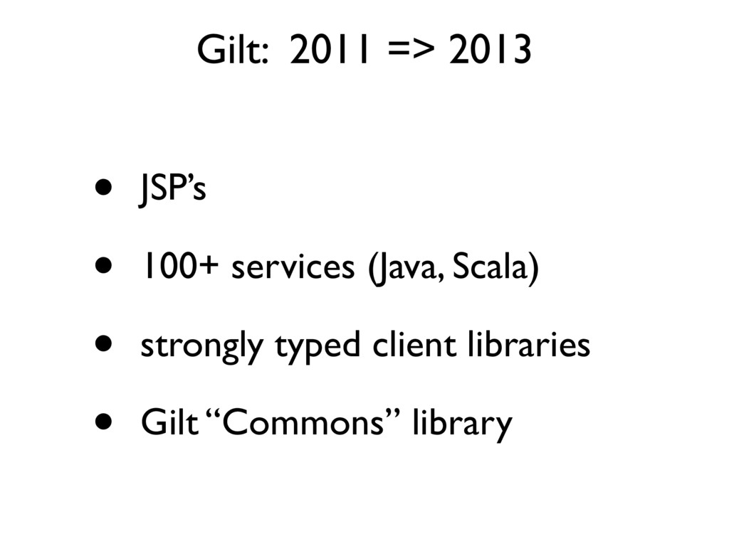 • JSP's • 100+ services (Java, Scala) • strongl...