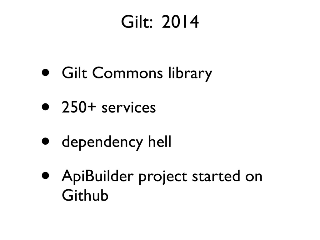 • Gilt Commons library • 250+ services • depend...