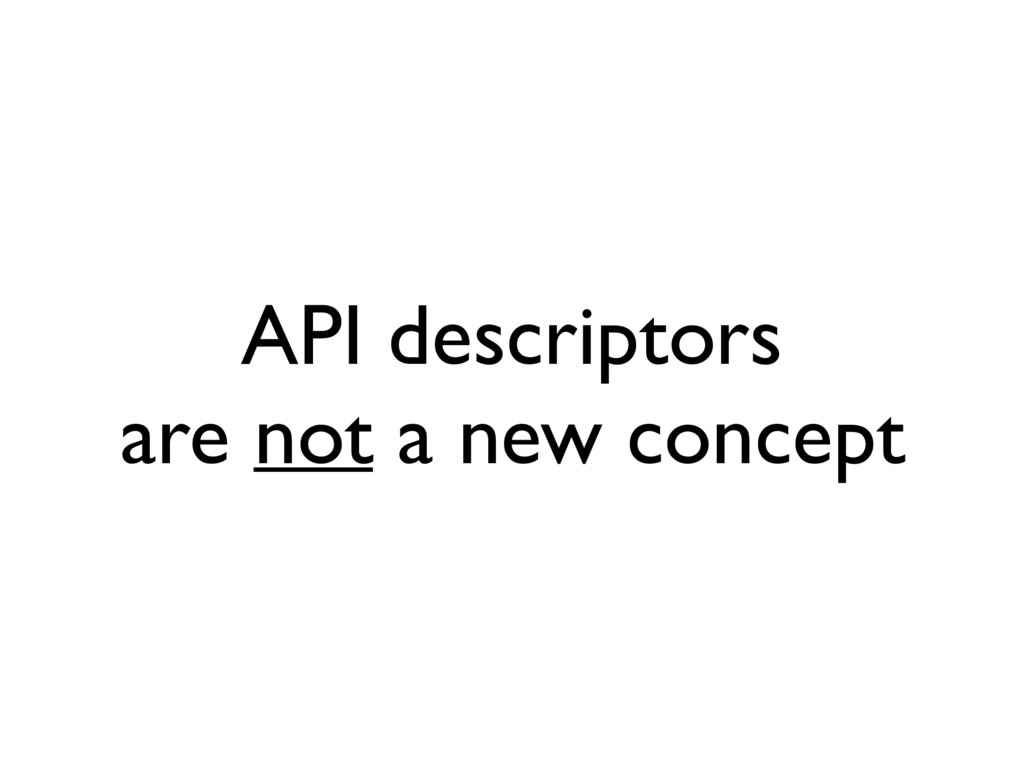 API descriptors are not a new concept