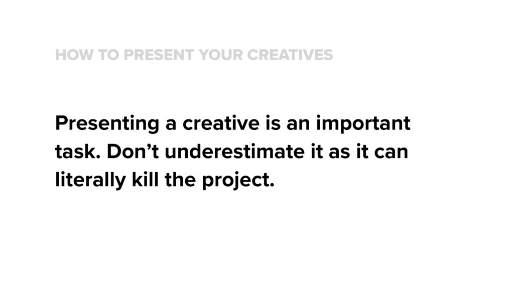 HOW TO PRESENT YOUR CREATIVES Presenting a crea...