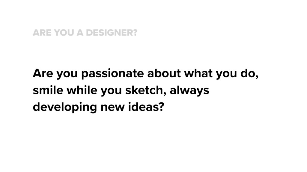 ARE YOU A DESIGNER? Are you passionate about wh...