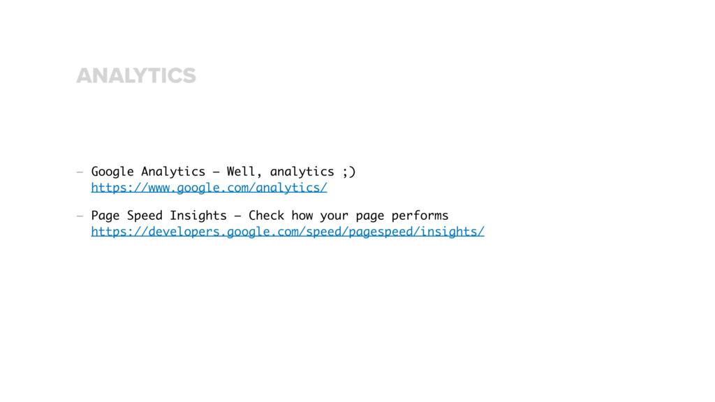 — Google Analytics – Well, analytics ;) https:...