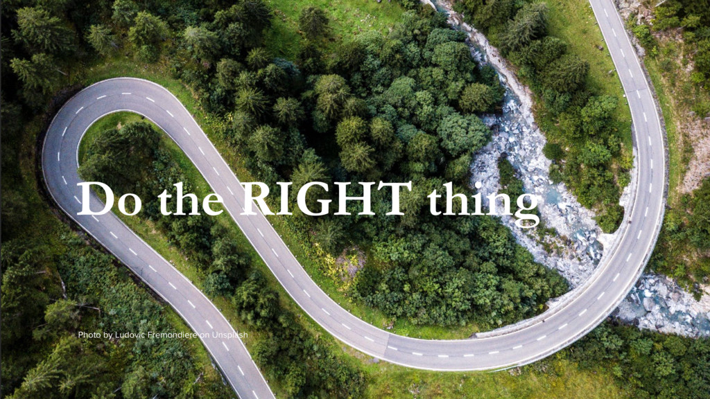 Do the RIGHT thing Photo by Ludovic Fremondiere...