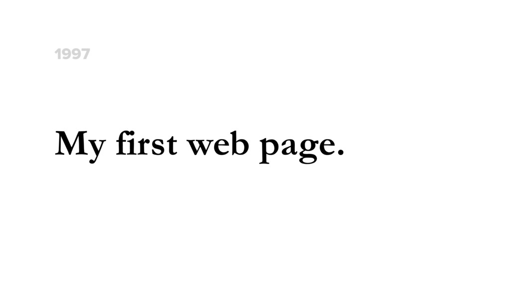 My first web page. 1997