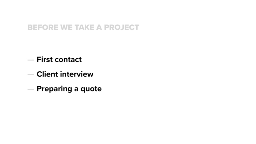 BEFORE WE TAKE A PROJECT — First contact — Clie...