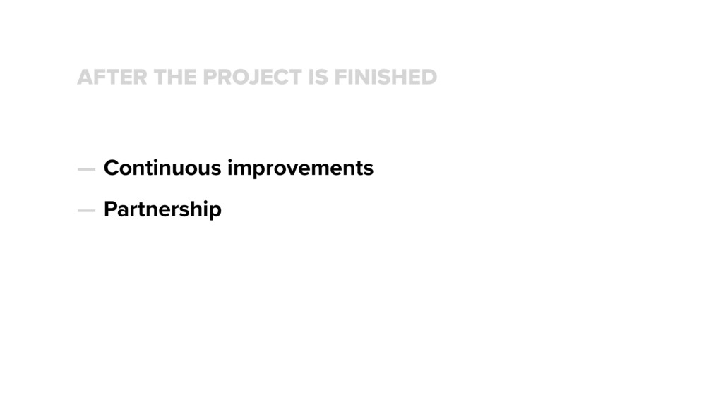 AFTER THE PROJECT IS FINISHED — Continuous impr...