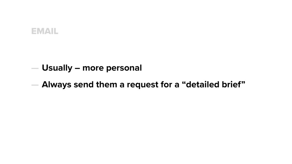 EMAIL — Usually – more personal — Always send t...