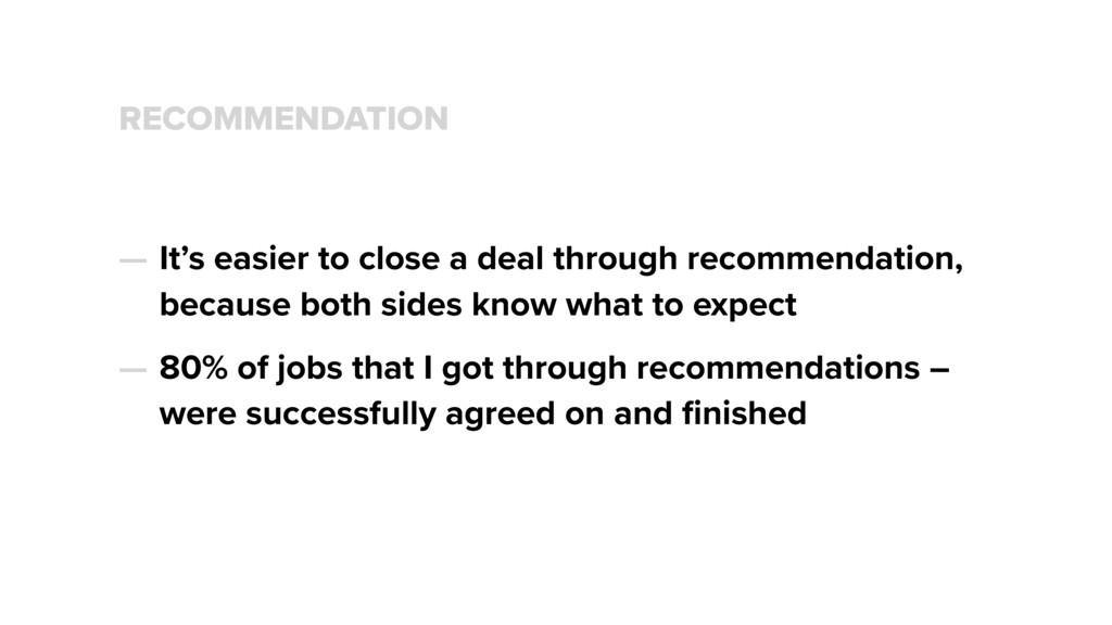 RECOMMENDATION — It's easier to close a deal th...