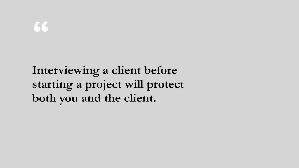 """"""" Interviewing a client before  starting a pro..."""