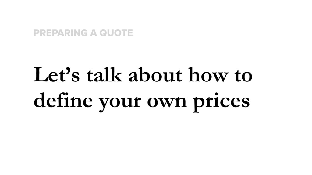 Let's talk about how to define your own prices ...