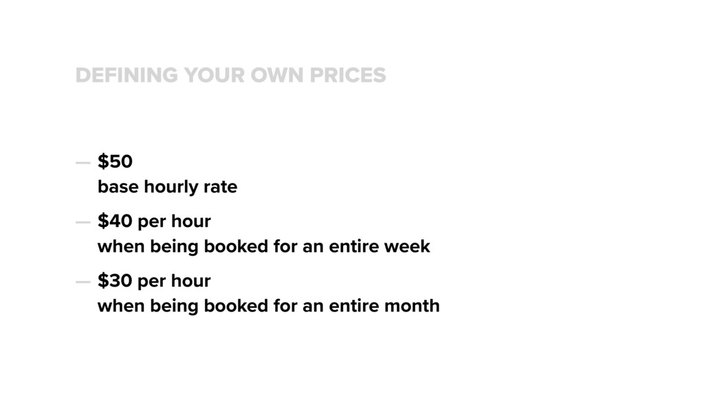 DEFINING YOUR OWN PRICES — $50 base hourly rat...