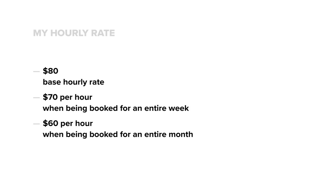 MY HOURLY RATE — $80 base hourly rate — $70 pe...