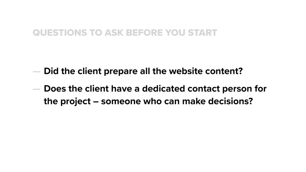QUESTIONS TO ASK BEFORE YOU START — Did the cli...