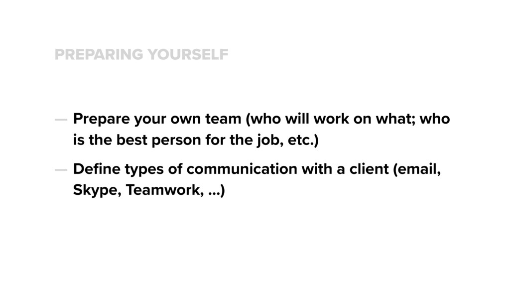 PREPARING YOURSELF — Prepare your own team (who...