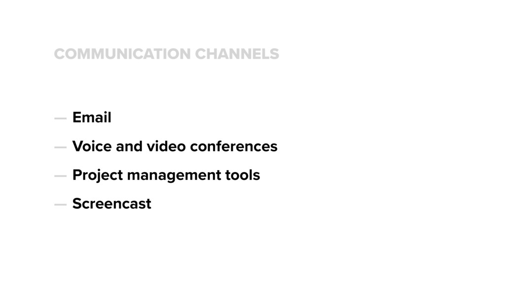 COMMUNICATION CHANNELS — Email — Voice and vide...