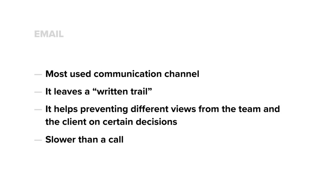 EMAIL — Most used communication channel — It le...