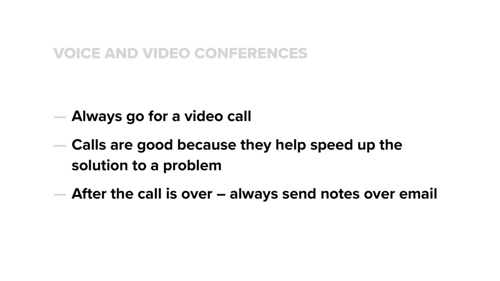 VOICE AND VIDEO CONFERENCES — Always go for a v...