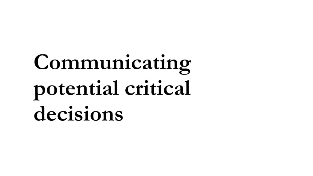 Communicating potential critical decisions