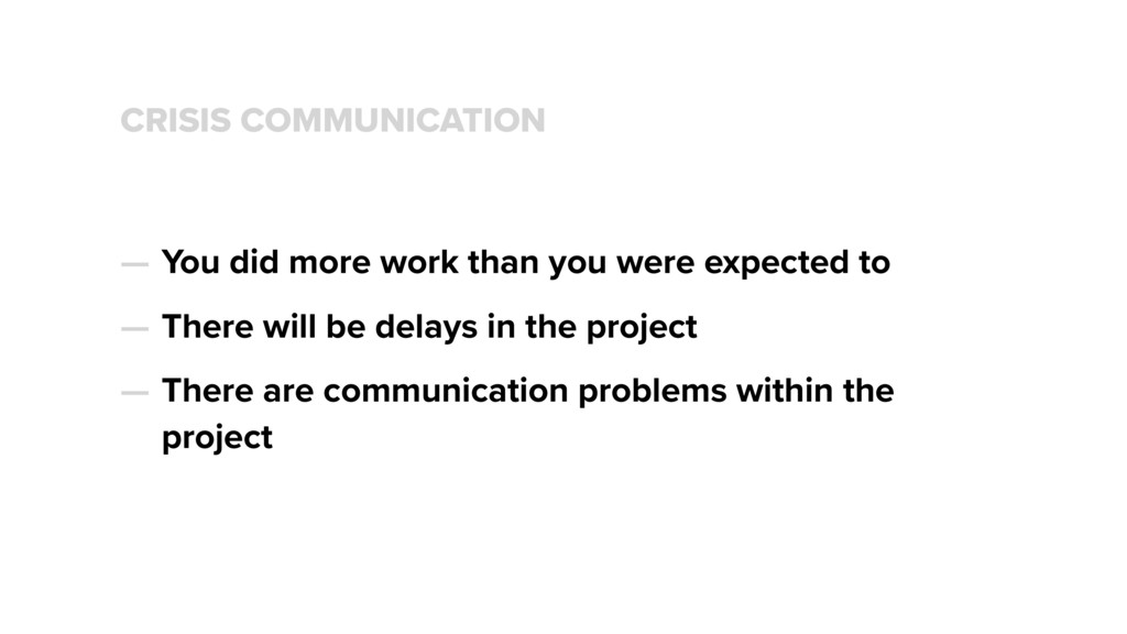 CRISIS COMMUNICATION — You did more work than y...