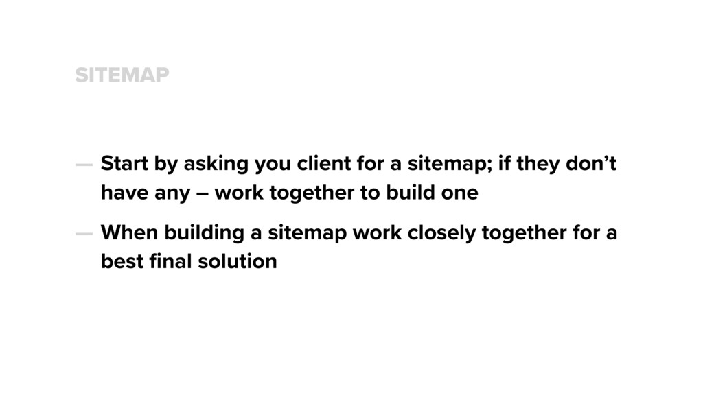 SITEMAP — Start by asking you client for a site...