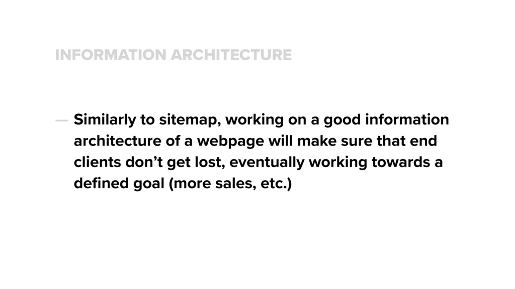 INFORMATION ARCHITECTURE — Similarly to sitemap...
