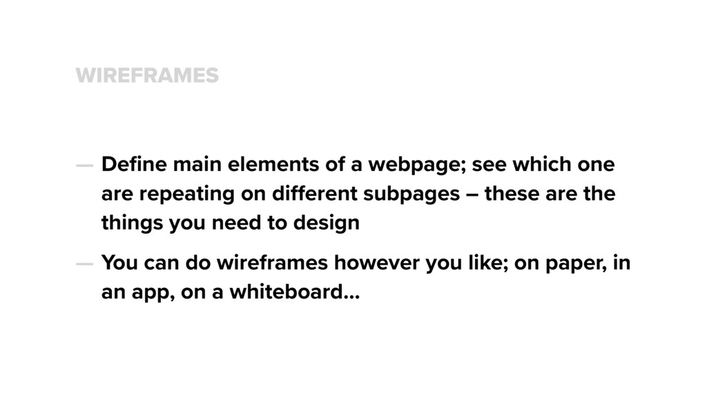 WIREFRAMES — Define main elements of a webpage; ...