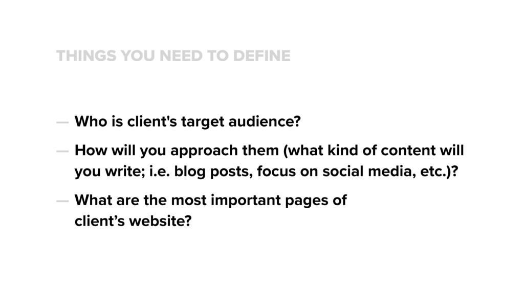 THINGS YOU NEED TO DEFINE — Who is client's tar...