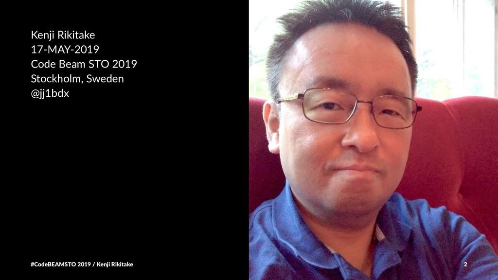 Kenji Rikitake 17-MAY-2019 Code Beam STO 2019 S...