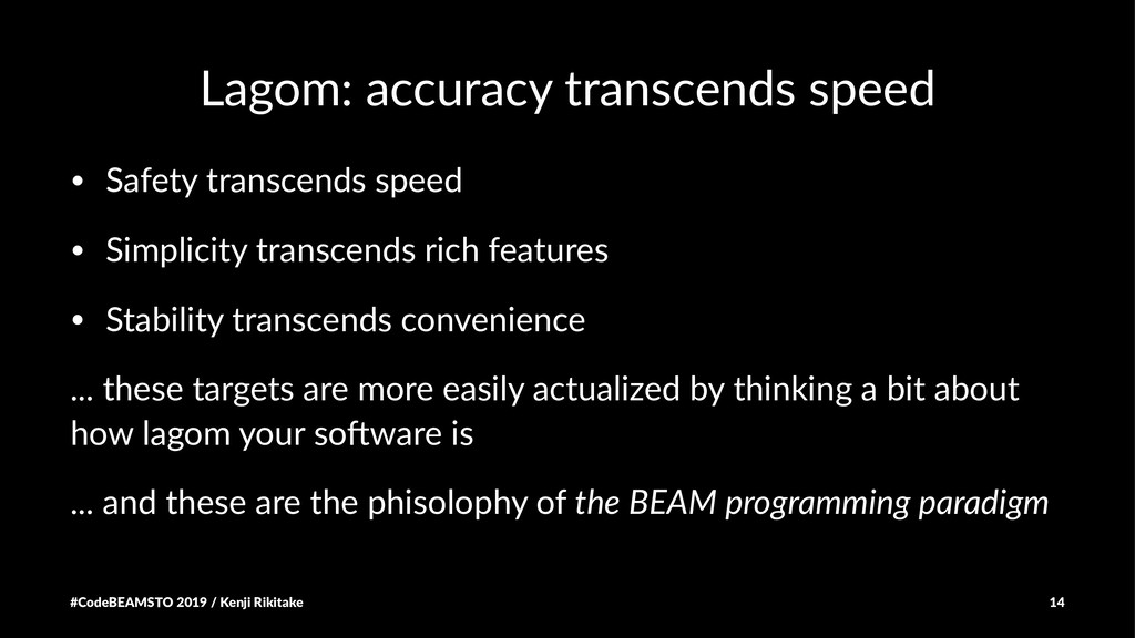 Lagom: accuracy transcends speed • Safety trans...