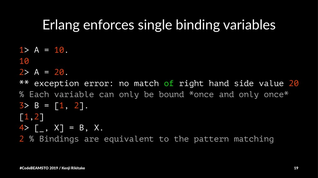 Erlang enforces single binding variables 1> A =...