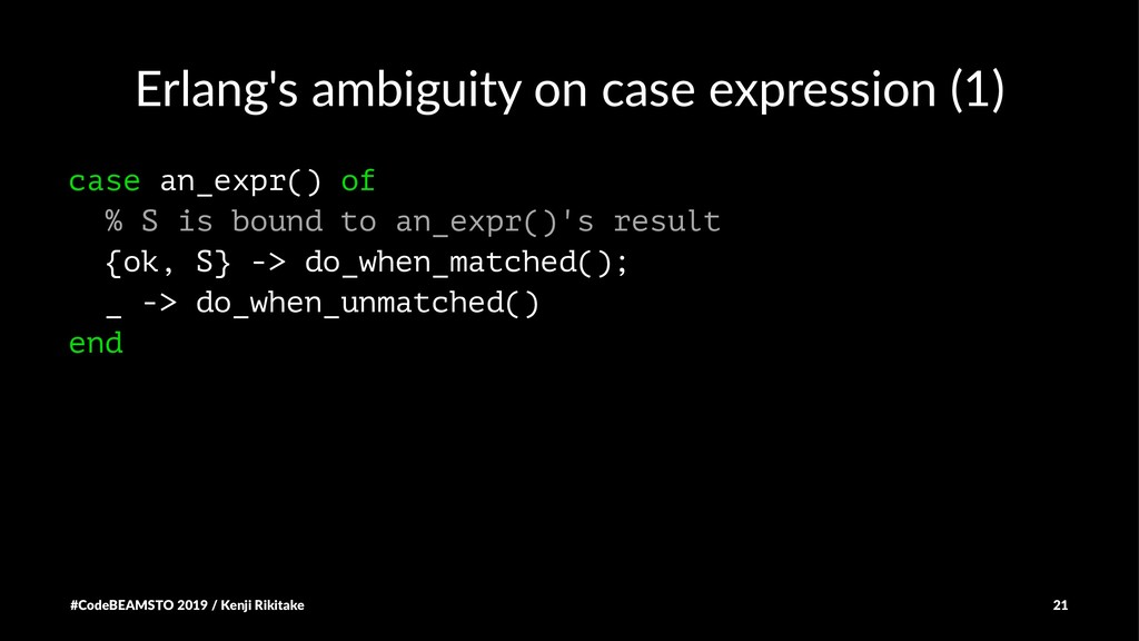 Erlang's ambiguity on case expression (1) case ...
