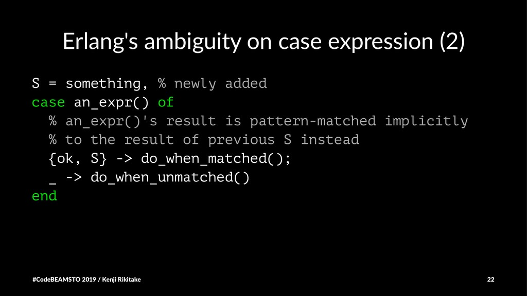 Erlang's ambiguity on case expression (2) S = s...