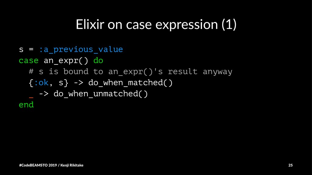 Elixir on case expression (1) s = :a_previous_v...