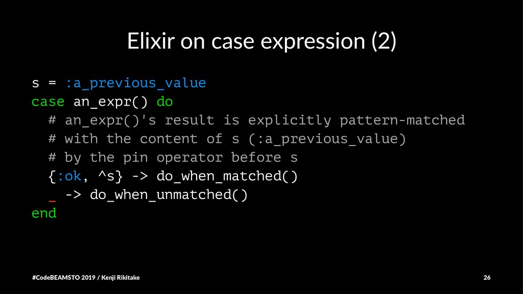 Elixir on case expression (2) s = :a_previous_v...