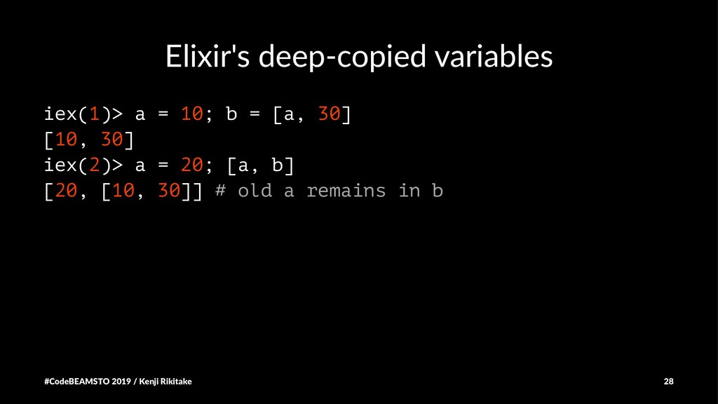 Elixir's deep-copied variables iex(1)> a = 10; ...
