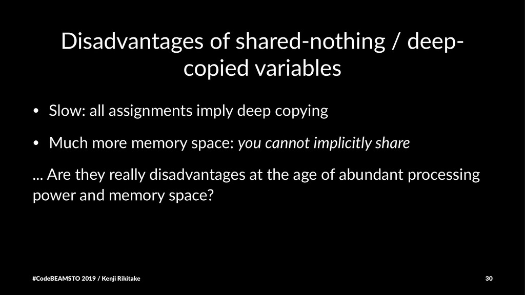 Disadvantages of shared-nothing / deep- copied ...