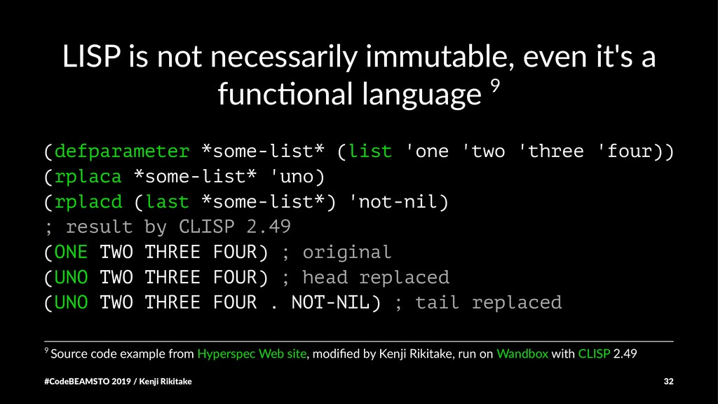 LISP is not necessarily immutable, even it's a ...