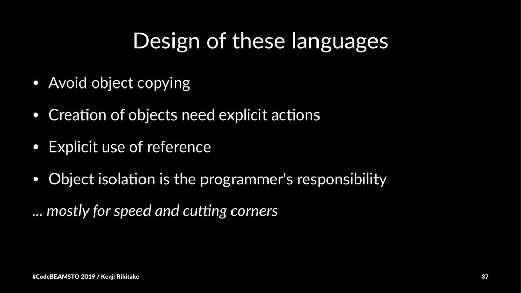 Design of these languages • Avoid object copyin...
