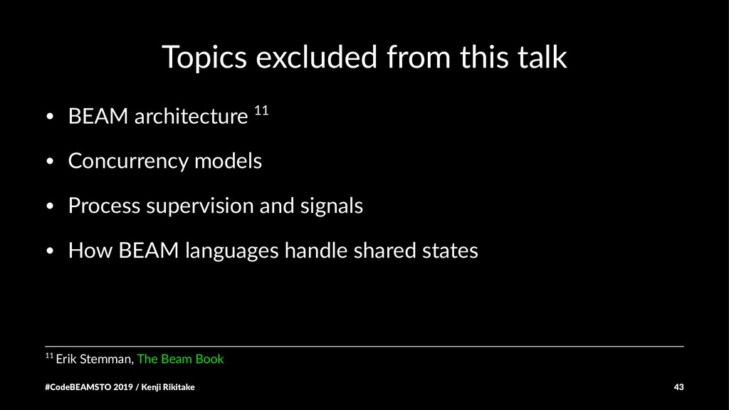 Topics excluded from this talk • BEAM architect...