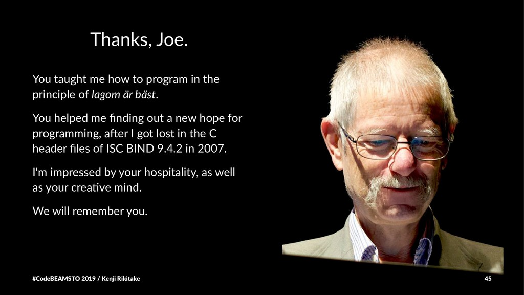 Thanks, Joe. You taught me how to program in th...