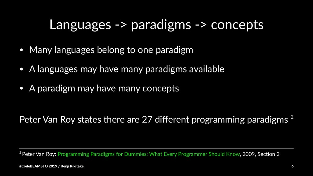 Languages -> paradigms -> concepts • Many langu...