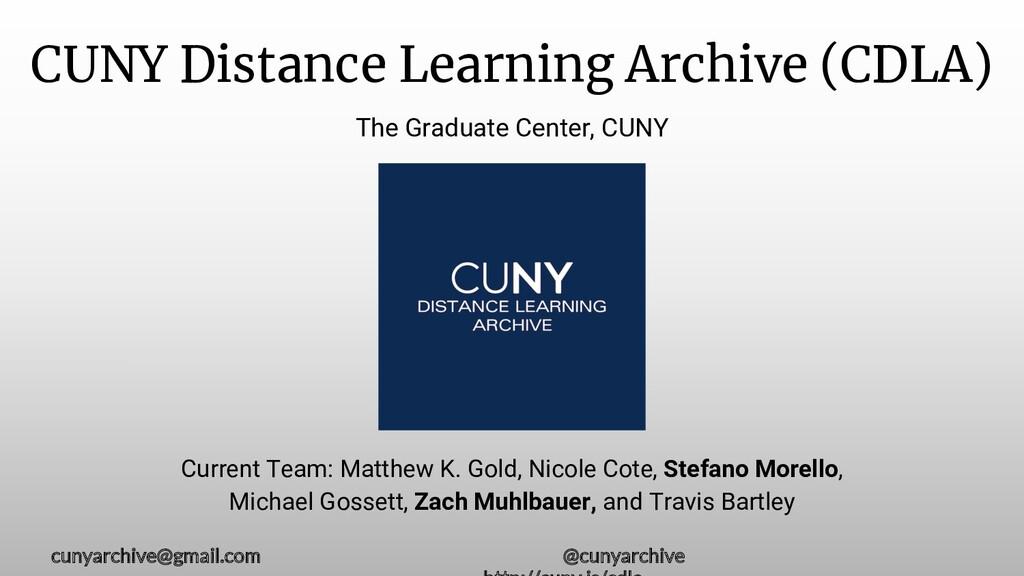 CUNY Distance Learning Archive (CDLA) The Gradu...