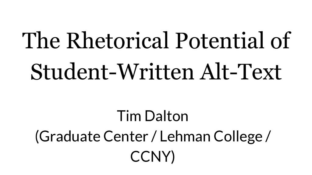 The Rhetorical Potential of Student-Written Alt...