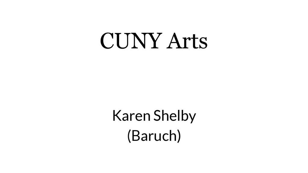 CUNY Arts Karen Shelby (Baruch)