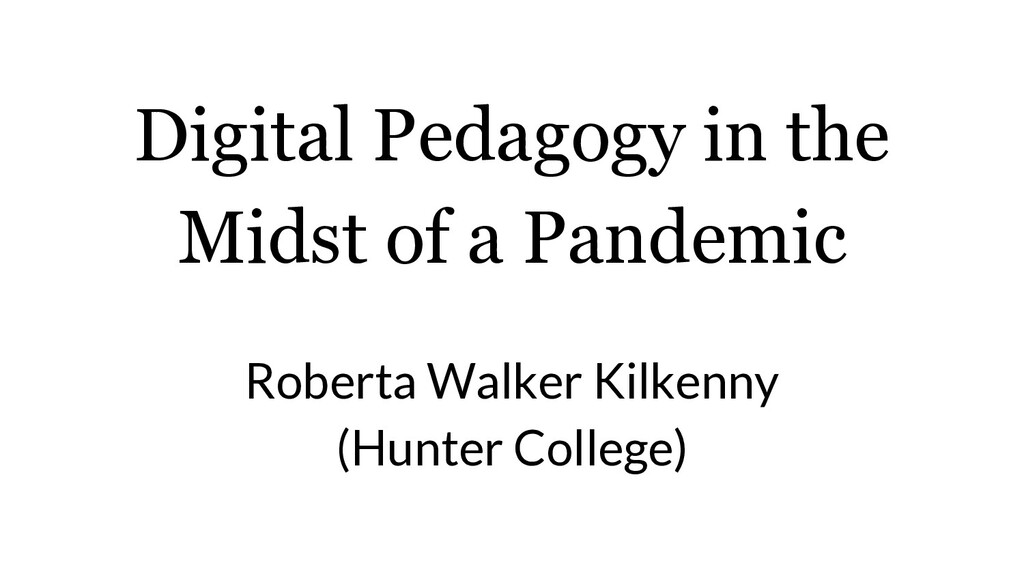 Digital Pedagogy in the Midst of a Pandemic Rob...